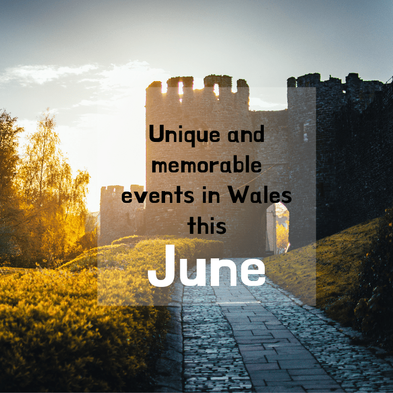 Unique events in Wales this June