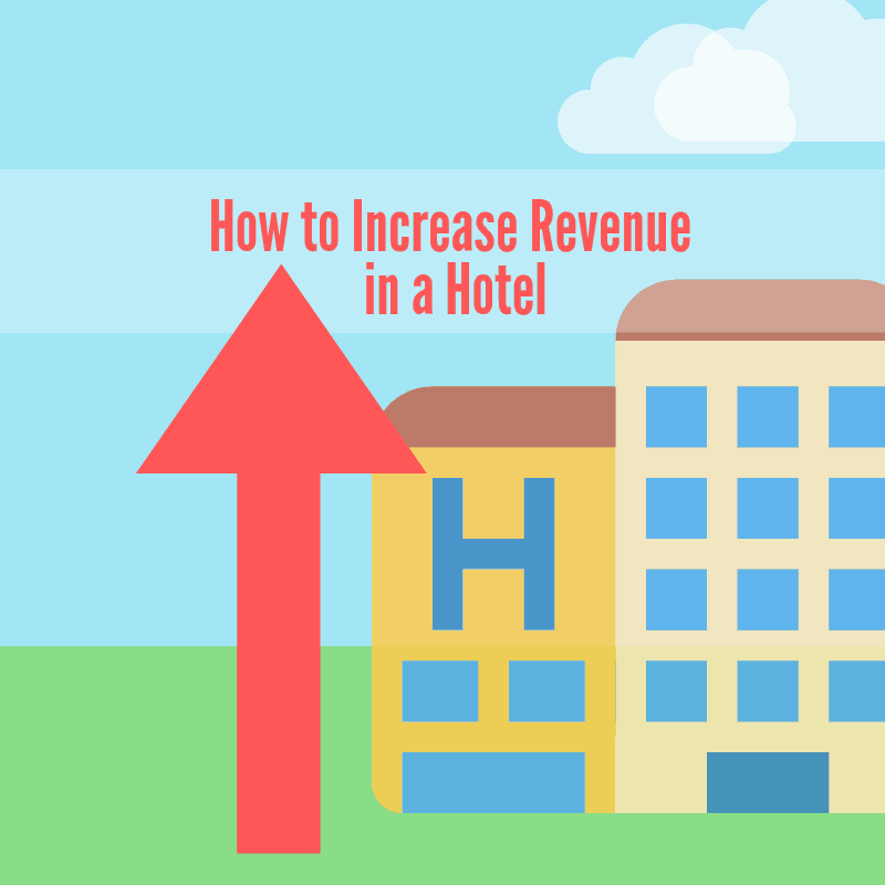 How to increase revenue in a hotel