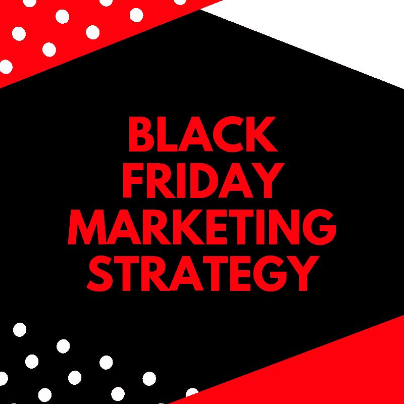 Black Friday Marketing Strategy
