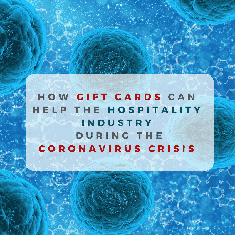 How gift cards can help the hospitality industry during the Coronavirus crisis
