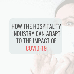 How-the-hospitality-industry-can-adapt-to-the-impact-of-COVID-19